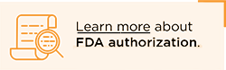 Click to learn more about FDA authorization